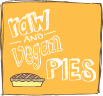 Raw and Vegan Pies
